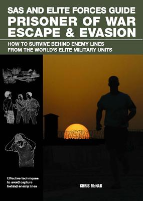 Sas and Elite Forces Guide Prisoner of War Escape & Evasion By McNab, Chris