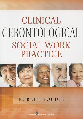Clinical Gerontological Social Work Practice By Youdin, Robert