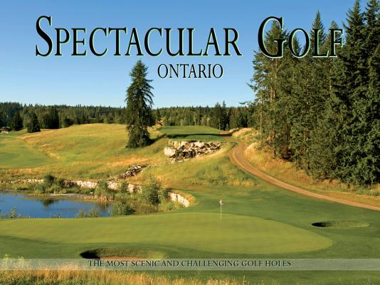 Spectacular Golf Ontario By Partners, Panache (EDT)/ Weir, Mike (FRW)